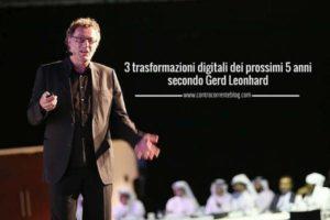 3 trasformazioni digitali dei prossimi 5 anni secondo Gerd Leonhard