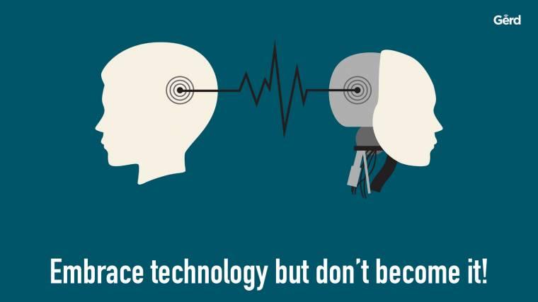 """""""Sfrutta la tecnologia, ma non diventarla!"""" - Gerd Leonhard"""