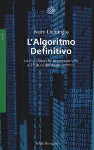 """Copertina del libro """"L'algoritmo definitivo"""", scritto da Pedro Domingos"""